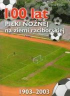 100 years of football in Raciborz District
