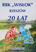 20 years of RBK Wislok Rzeszow 1995-2015