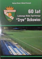 60 years of LKS Zryw Dzikowiec