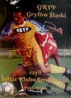 60 years of Sport Club Gryf Gryfow Slaski 1946-2006