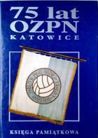 75 years of Football Association in Katowice - Jubilee Book