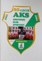 80 years of AKS Mikolow 1923-2003