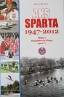 AKS Sparta 1947-2012. Story of sport in Augustow