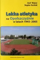 Athletics in the Opole Province in the period between 1945-2005