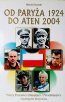From Paris 1924 to Athens 2004. Polish Olympic and Paralympic medalists - volume II