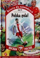 Goal Poland! (History for kids. Volume 22)