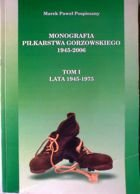 History of football in Gorzow Wielkopolski area 1945-2006 - Volume I 1945-1975