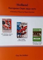 Holland European Cups 1955-1970. A Statistical Player by Player Overview