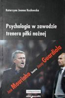 Psychology of football coach profession. Mourinho vs Guardiola
