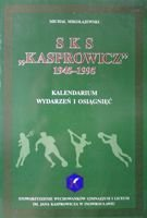 "SKS ""Kasprowicz"" 1945-1995. The Chronicle of events and records"