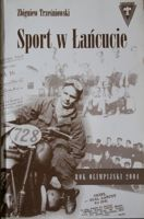 Sport in Lancut. Clubs - Teams - People - Events 1892-1970