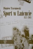 Sport in Lancut. Clubs - Teams - People - Events 1971-2005