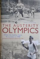 The Austerity Olympics. When the Games Came To London in 1948