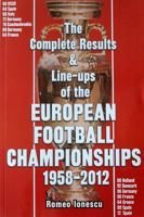 The Complete Results & Line-ups of the European Football Championships 1958-2012
