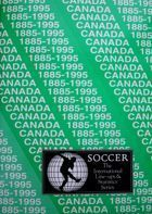 The International Line-ups & Statistics Series - Canada 1885-1995