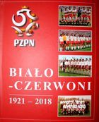 White-Reds. The Story of Poland National Football Team 1921-2018