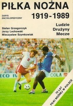 Football in Poland 1919-1989. People Teams Matches