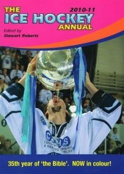 The ice hockey annual 2010-2011 (British Ice Hockey Yearbook)