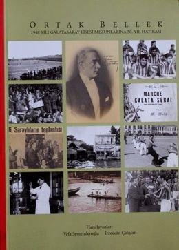 Common Memory. Memoirs of Galatasaray High School ...