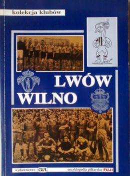 Lwow and Wilno - Fuji Football Encyclopedia clubs collection (volume 4)