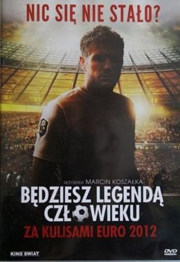 Man, you will be legend. UEFA Euro 2012 backstage DVD film