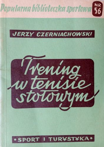 Znalezione obrazy dla zapytania Jerzy Czerniachowski : Trening w tenisie stołowym