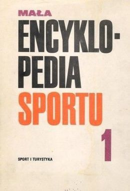 Mała Encyklopedia Sportu tom 1